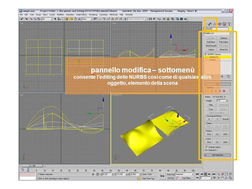 pannello modifica – sottomenù consente lediting delle NURBS così come di qualsiasi altro oggetto, elemento della scena