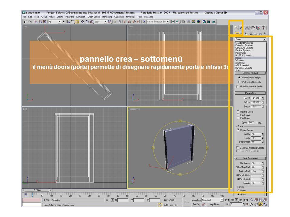 pannello crea – sottomenù il menù doors (porte) permette di disegnare rapidamente porte e infissi 3d