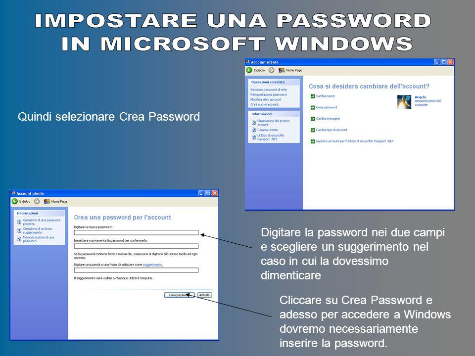 Quindi selezionare Crea Password Digitare la password nei due campi e scegliere un suggerimento nel caso in cui la dovessimo dimenticare Cliccare su Crea Password e adesso per accedere a Windows dovremo necessariamente inserire la password.
