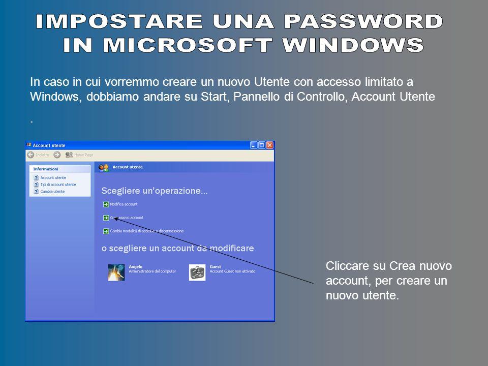 In caso in cui vorremmo creare un nuovo Utente con accesso limitato a Windows, dobbiamo andare su Start, Pannello di Controllo, Account Utente.