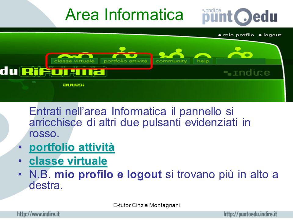 E-tutor Cinzia Montagnani Entriamo ora nella sezione di Informatica per vedere come è strutturata.