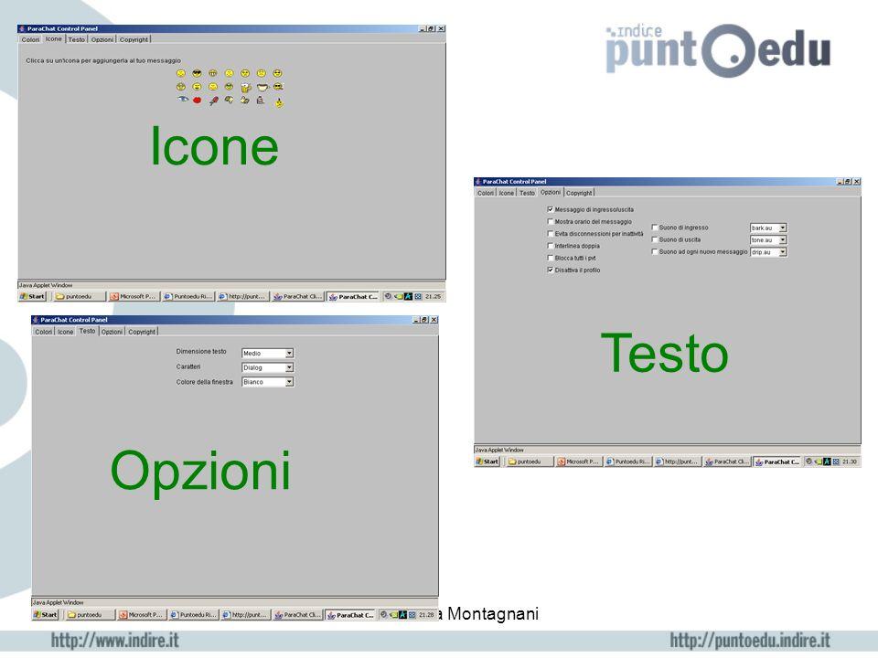 E-tutor Cinzia Montagnani Cliccando su : Altri colori (pannello colori) Immagini (pannello faccine) Si può accedere al seguente pannello di controllo
