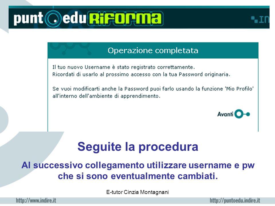 E-tutor Cinzia Montagnani N.B. Al primo accesso comparirà una finestra con la normativa sul trattamento dei dati; cliccate su OK e apparirà la seguent