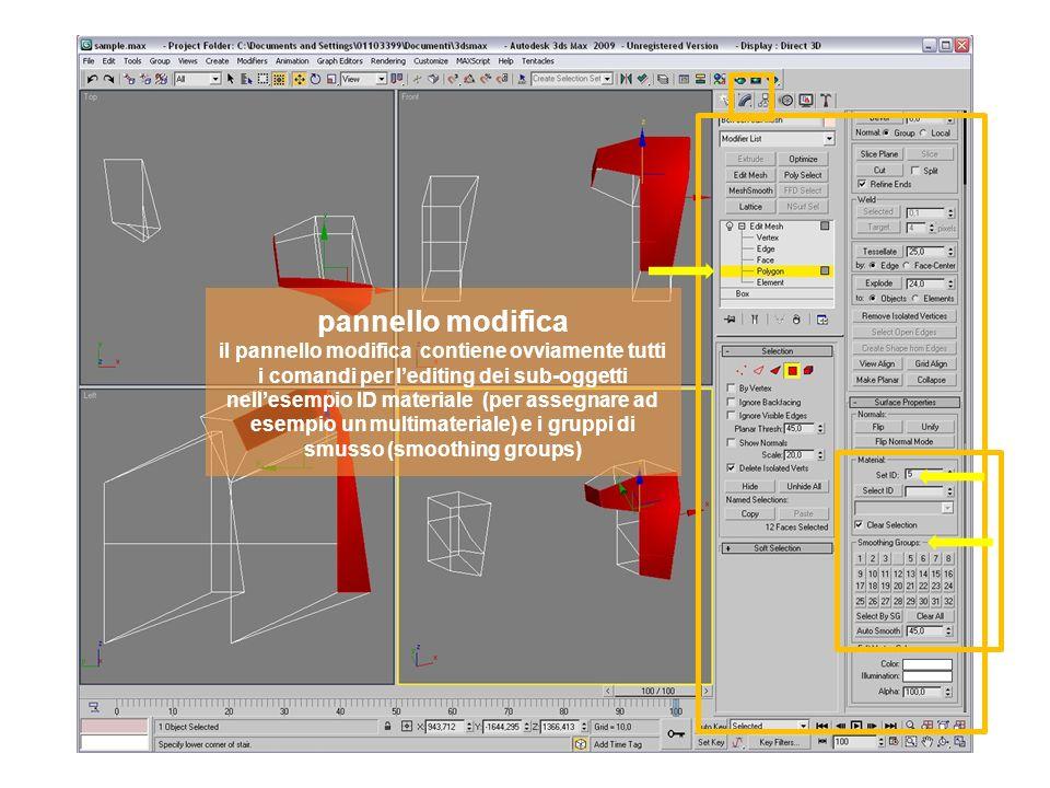 pannello modifica il pannello modifica contiene ovviamente tutti i comandi per lediting dei sub-oggetti nellesempio ID materiale (per assegnare ad esempio un multimateriale) e i gruppi di smusso (smoothing groups)