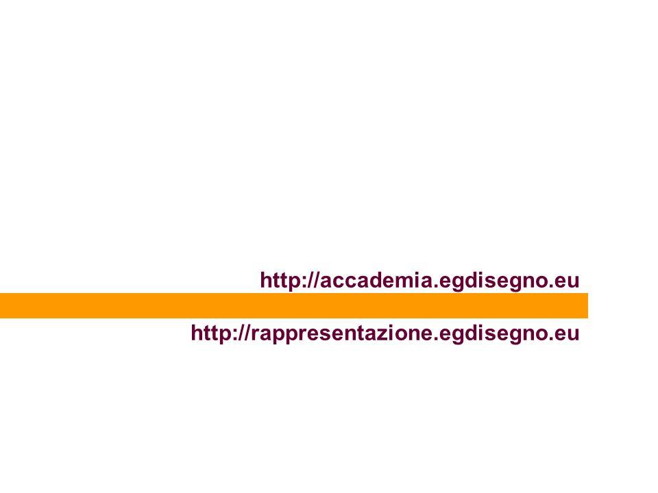 http://accademia.egdisegno.eu http://rappresentazione.egdisegno.eu