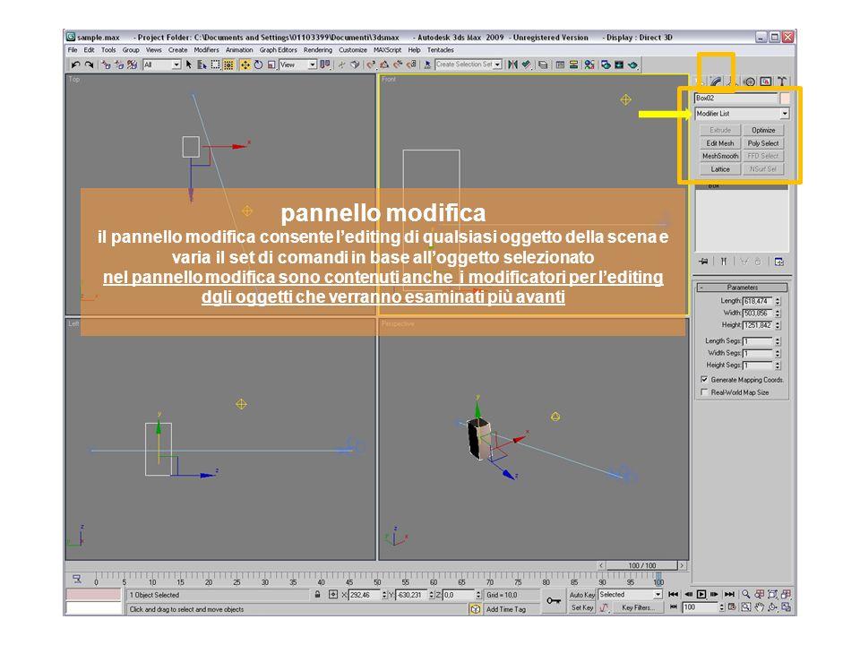 pannello modifica il pannello modifica consente lediting di qualsiasi oggetto della scena e varia il set di comandi in base alloggetto selezionato nellesempio i dati di un parallelepipedo - box