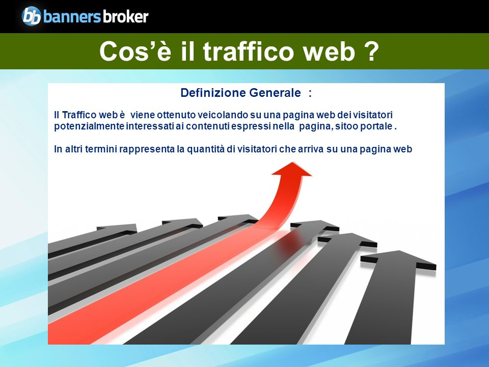 Copyright © BannersBroker. All rights reserved. 3 Cosè il traffico web .