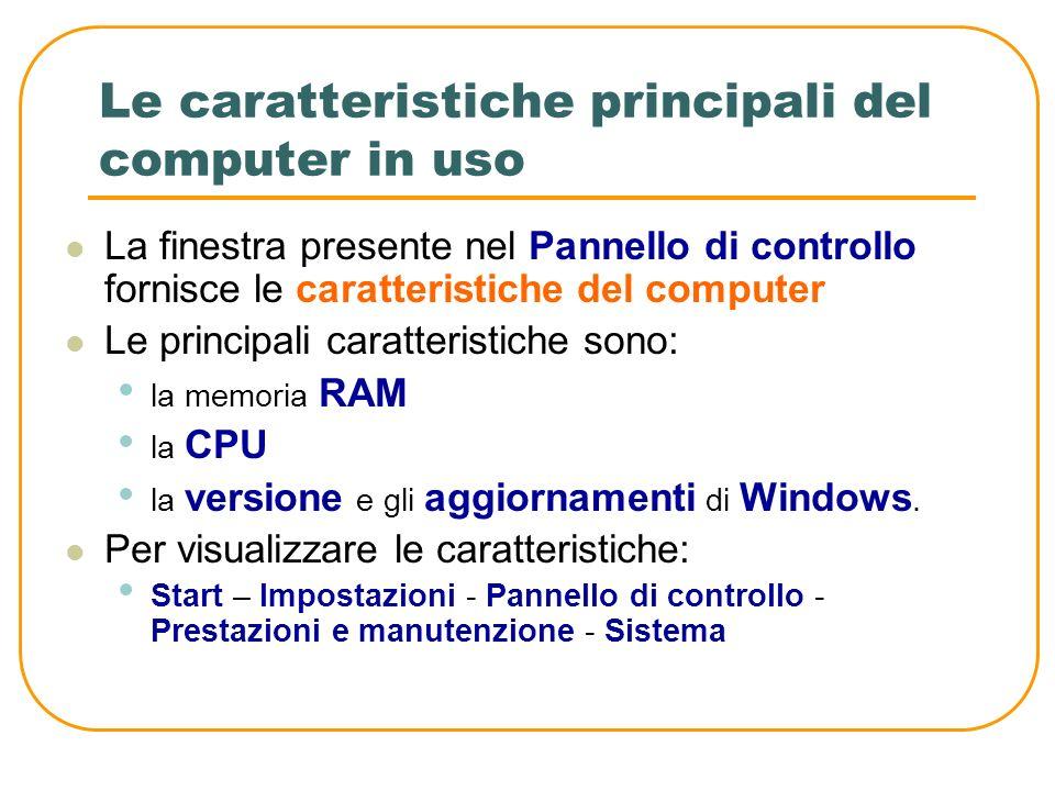 In questa lezione impareremo: a conoscere le caratteristiche del computer attraverso alcuni comandi del sistema operativo a conoscere le caratteristic
