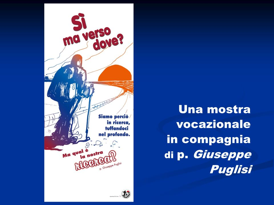 Una mostra vocazionale in compagnia di p. Giuseppe Puglisi