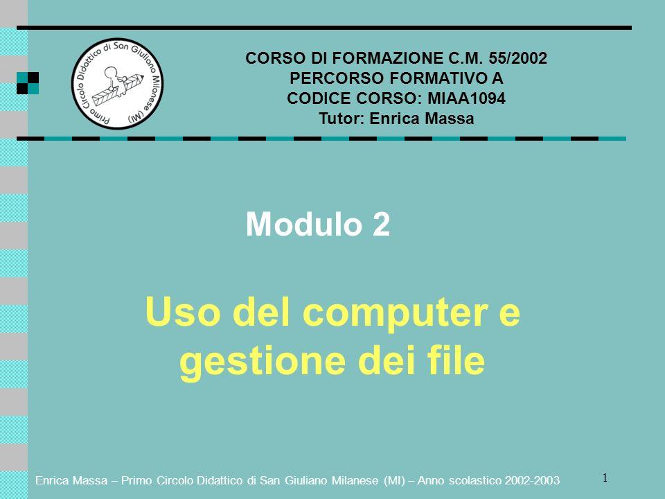 Enrica Massa – Primo Circolo Didattico di San Giuliano Milanese (MI) – Anno scolastico 2002-2003 1 CORSO DI FORMAZIONE C.M. 55/2002 PERCORSO FORMATIVO