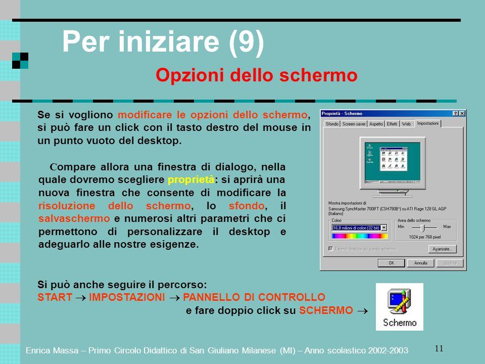 Enrica Massa – Primo Circolo Didattico di San Giuliano Milanese (MI) – Anno scolastico 2002-2003 11 Per iniziare (9) Opzioni dello schermo Si può anch