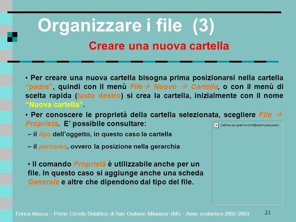 Enrica Massa – Primo Circolo Didattico di San Giuliano Milanese (MI) – Anno scolastico 2002-2003 21 Organizzare i file (3) Creare una nuova cartella P
