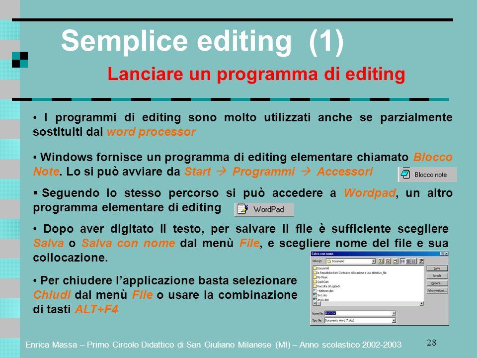 Enrica Massa – Primo Circolo Didattico di San Giuliano Milanese (MI) – Anno scolastico 2002-2003 28 Semplice editing (1) Lanciare un programma di edit