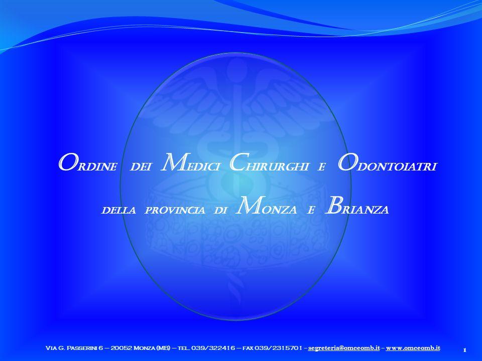 O rdine dei M edici C hirurghi e O dontoiatri delLa provincia di M onza e B rianza 1 Via G.