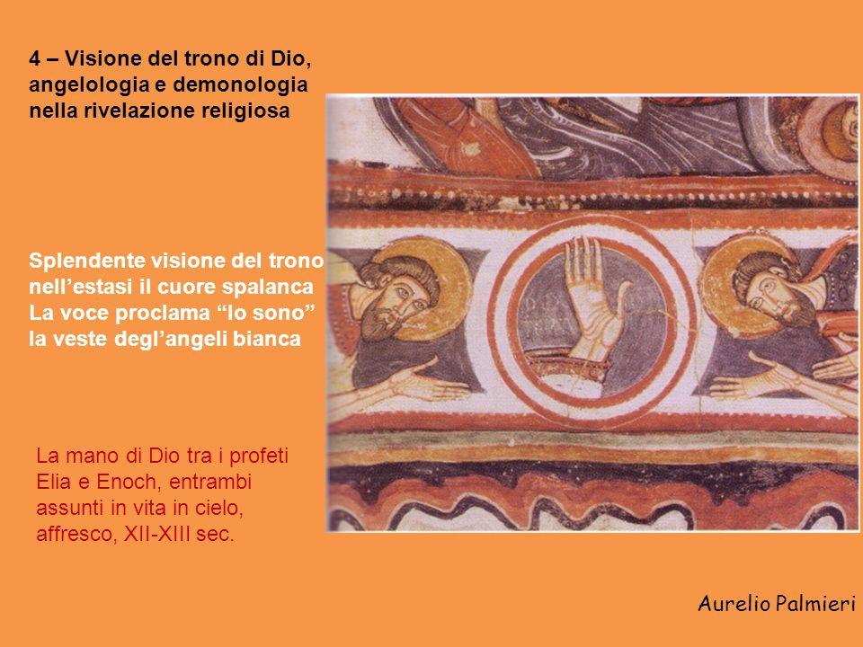 Aurelio Palmieri 4 – Visione del trono di Dio, angelologia e demonologia nella rivelazione religiosa La mano di Dio tra i profeti Elia e Enoch, entrambi assunti in vita in cielo, affresco, XII-XIII sec.
