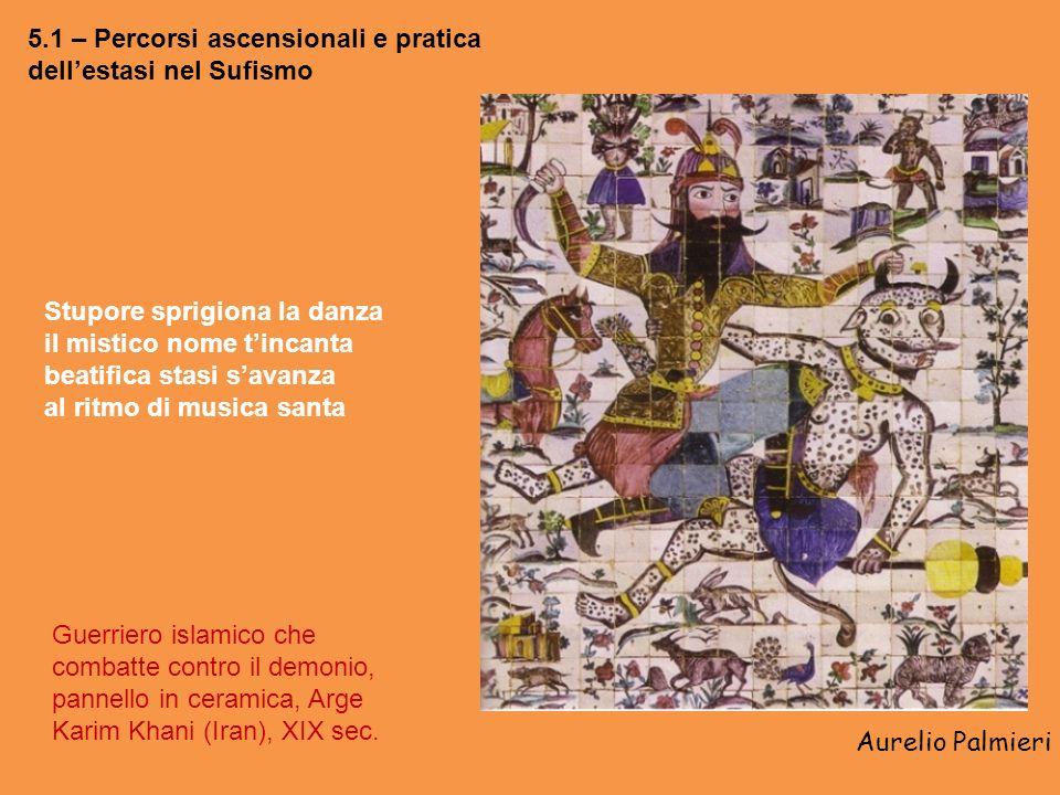 Aurelio Palmieri 5.1 – Percorsi ascensionali e pratica dellestasi nel Sufismo Guerriero islamico che combatte contro il demonio, pannello in ceramica, Arge Karim Khani (Iran), XIX sec.