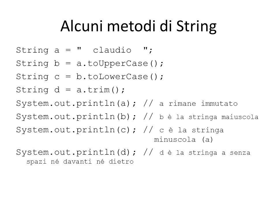 Alcuni metodi di String String a =