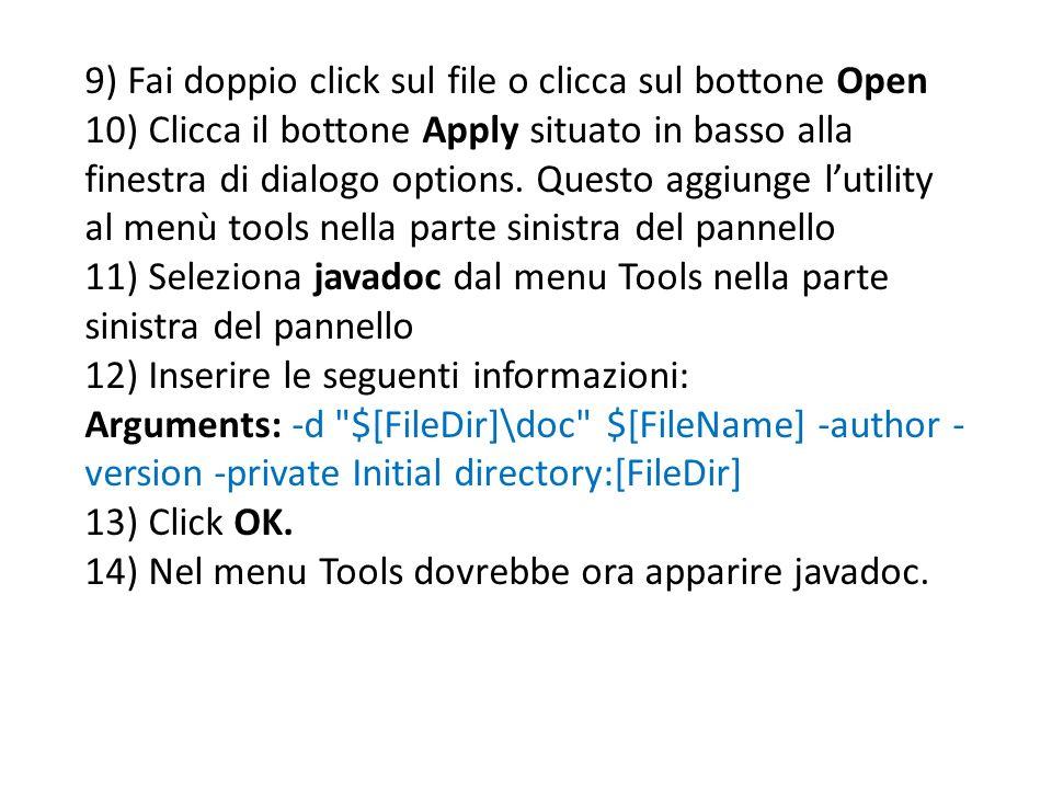 9) Fai doppio click sul file o clicca sul bottone Open 10) Clicca il bottone Apply situato in basso alla finestra di dialogo options. Questo aggiunge