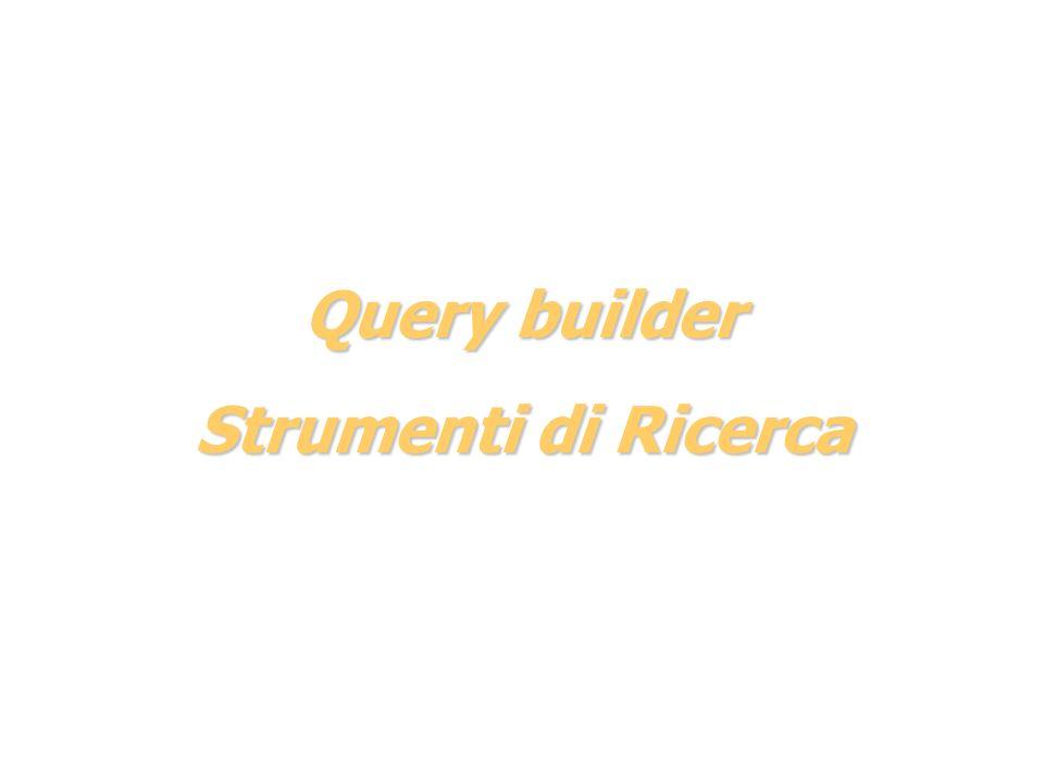 Query builder Strumenti di Ricerca