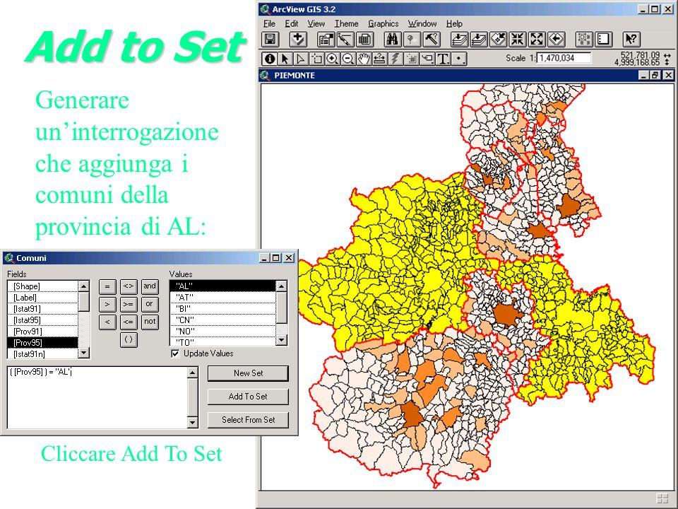 Add to Set Generare uninterrogazione che aggiunga i comuni della provincia di AL: Cliccare Add To Set