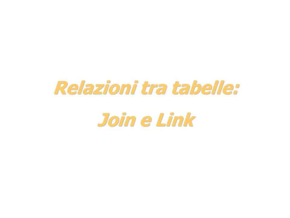Relazioni tra tabelle: Join e Link