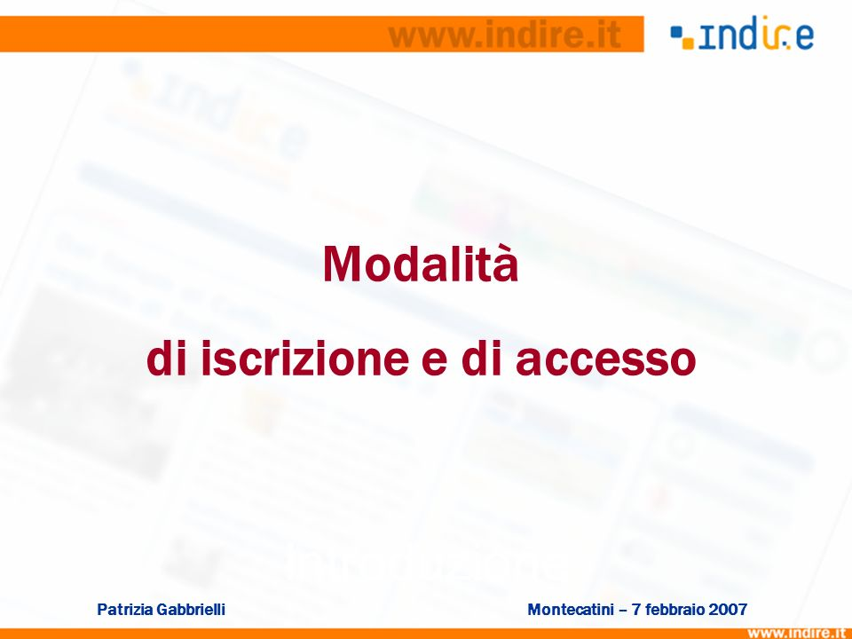 Modalità di iscrizione e di accesso Introduzione Patrizia GabbrielliMontecatini – 7 febbraio 2007