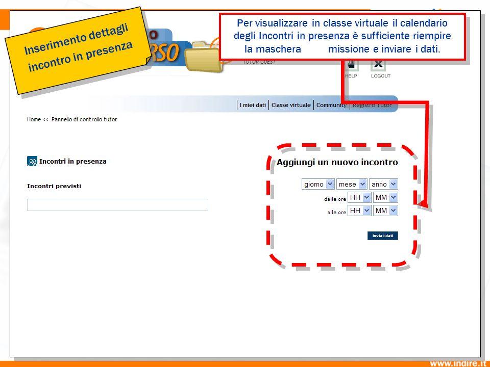Per visualizzare in classe virtuale il calendario degli Incontri in presenza è sufficiente riempire la maschera di Immissione e inviare i dati.