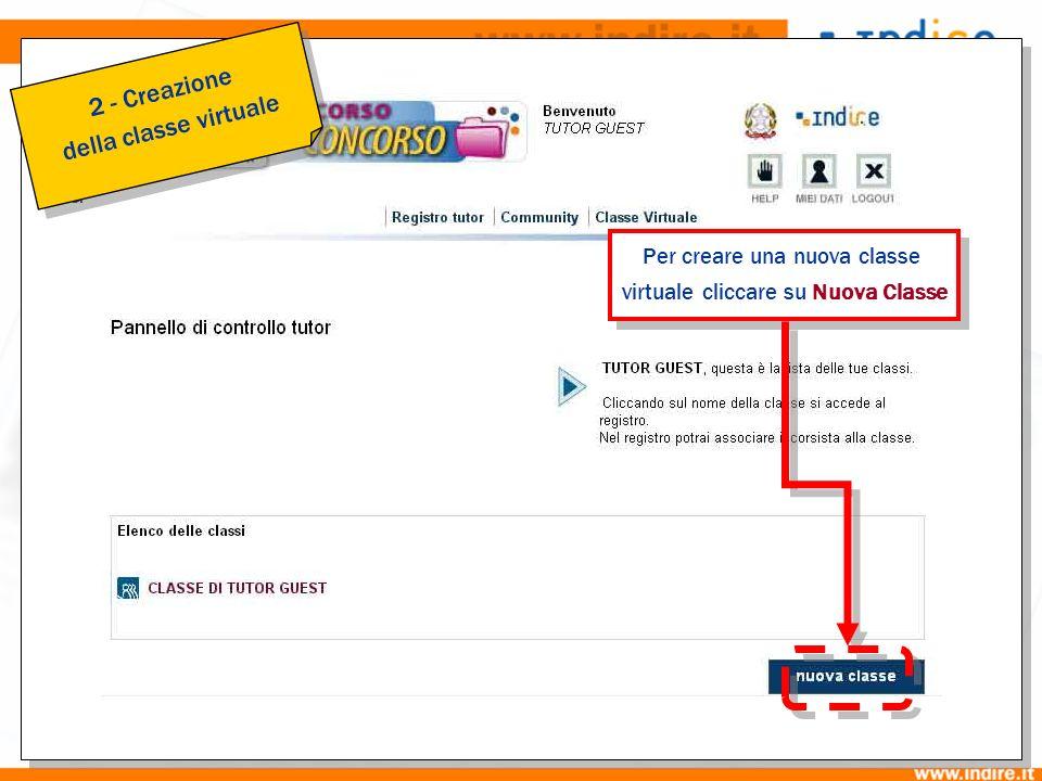 2a Per creare una nuova classe virtuale cliccare su Nuova Classe Per creare una nuova classe virtuale cliccare su Nuova Classe 2 - Creazione della cla