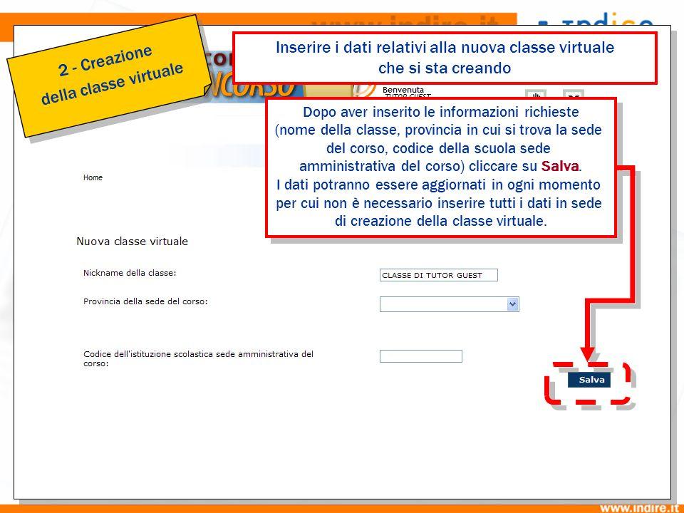 2b Dopo aver inserito le informazioni richieste (nome della classe, provincia in cui si trova la sede del corso, codice della scuola sede amministrati