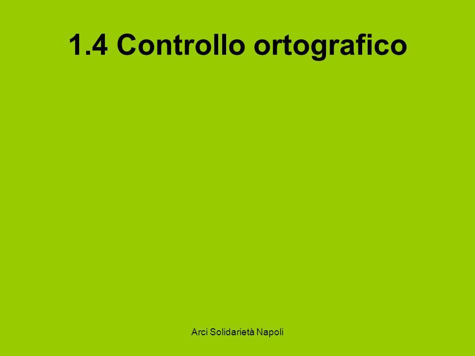 Arci Solidarietà Napoli 1.4 Controllo ortografico