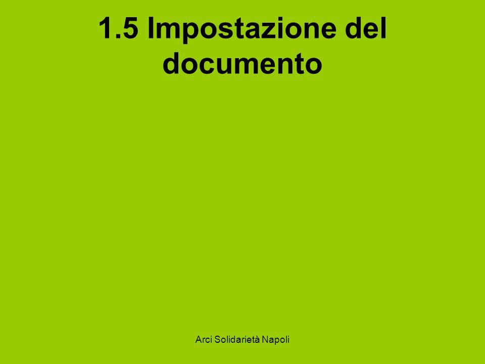 Arci Solidarietà Napoli 1.5 Impostazione del documento