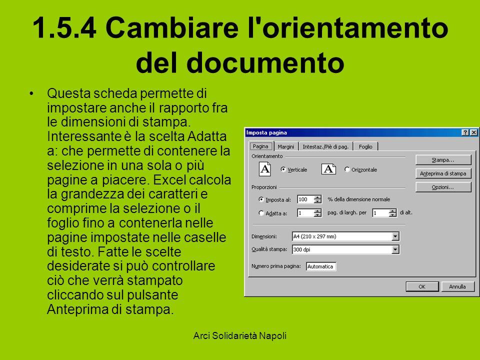 Arci Solidarietà Napoli 1.5.4 Cambiare l'orientamento del documento Questa scheda permette di impostare anche il rapporto fra le dimensioni di stampa.