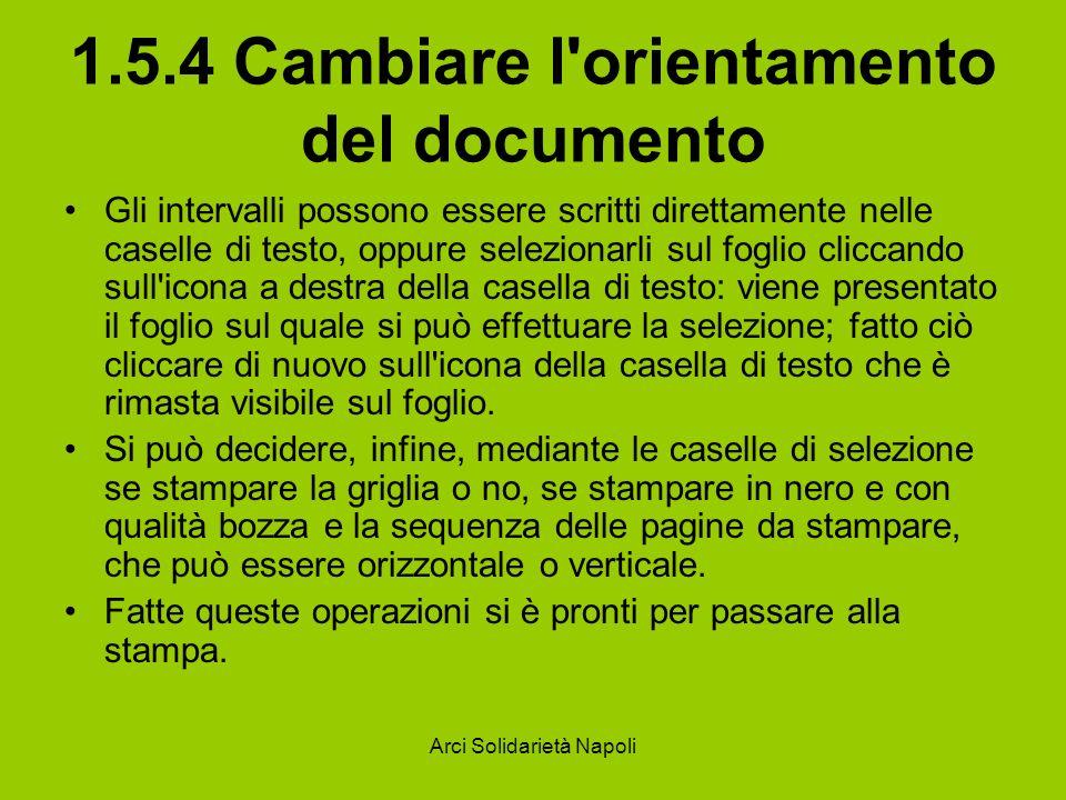 Arci Solidarietà Napoli 1.5.4 Cambiare l'orientamento del documento Gli intervalli possono essere scritti direttamente nelle caselle di testo, oppure