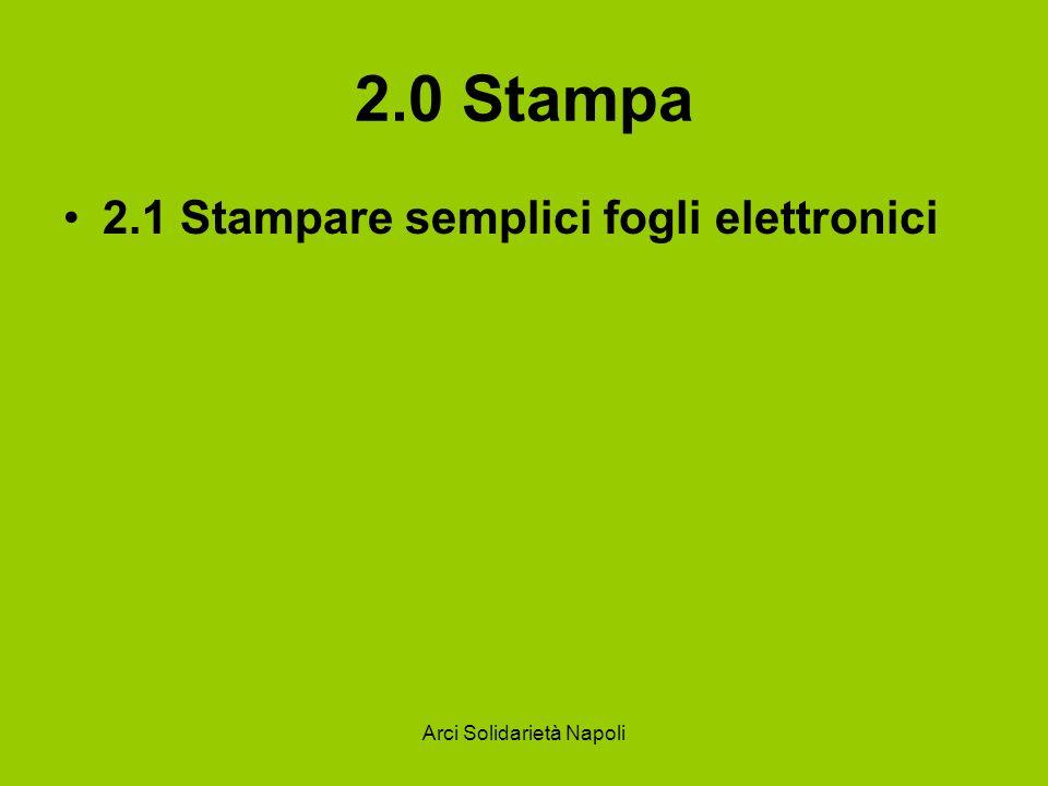 Arci Solidarietà Napoli 2.0 Stampa 2.1 Stampare semplici fogli elettronici