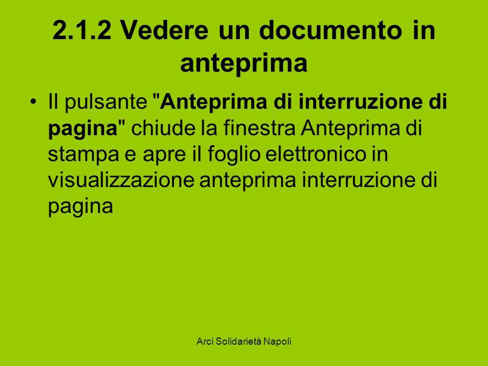 Arci Solidarietà Napoli 2.1.2 Vedere un documento in anteprima Il pulsante