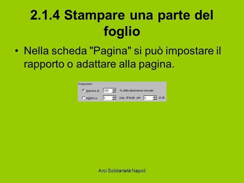 Arci Solidarietà Napoli 2.1.4 Stampare una parte del foglio Nella scheda