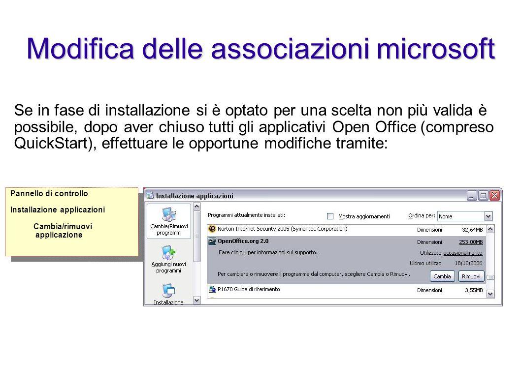Se in fase di installazione si è optato per una scelta non più valida è possibile, dopo aver chiuso tutti gli applicativi Open Office (compreso QuickS
