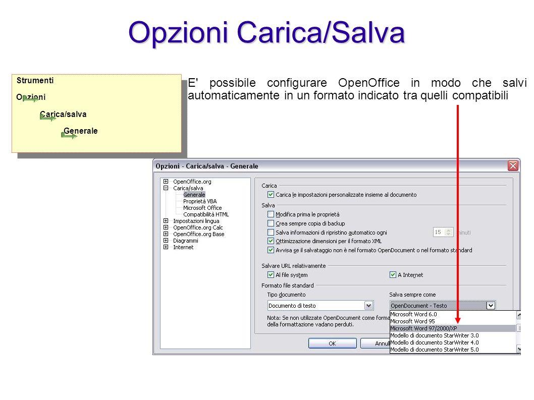 Strumenti Opzioni Carica/salva Generale Strumenti Opzioni Carica/salva Generale E' possibile configurare OpenOffice in modo che salvi automaticamente