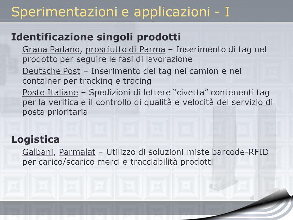Sperimentazioni e applicazioni - I Identificazione singoli prodotti Grana Padano, prosciutto di Parma – Inserimento di tag nel prodotto per seguire le
