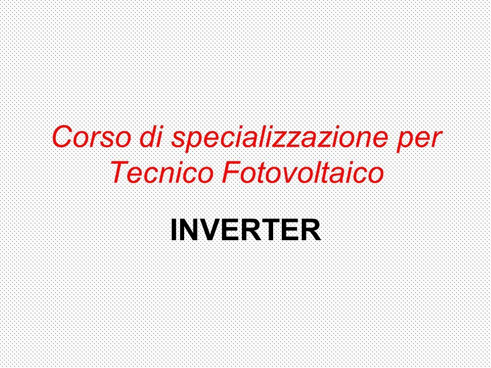 Corso di specializzazione per Tecnico Fotovoltaico INVERTER