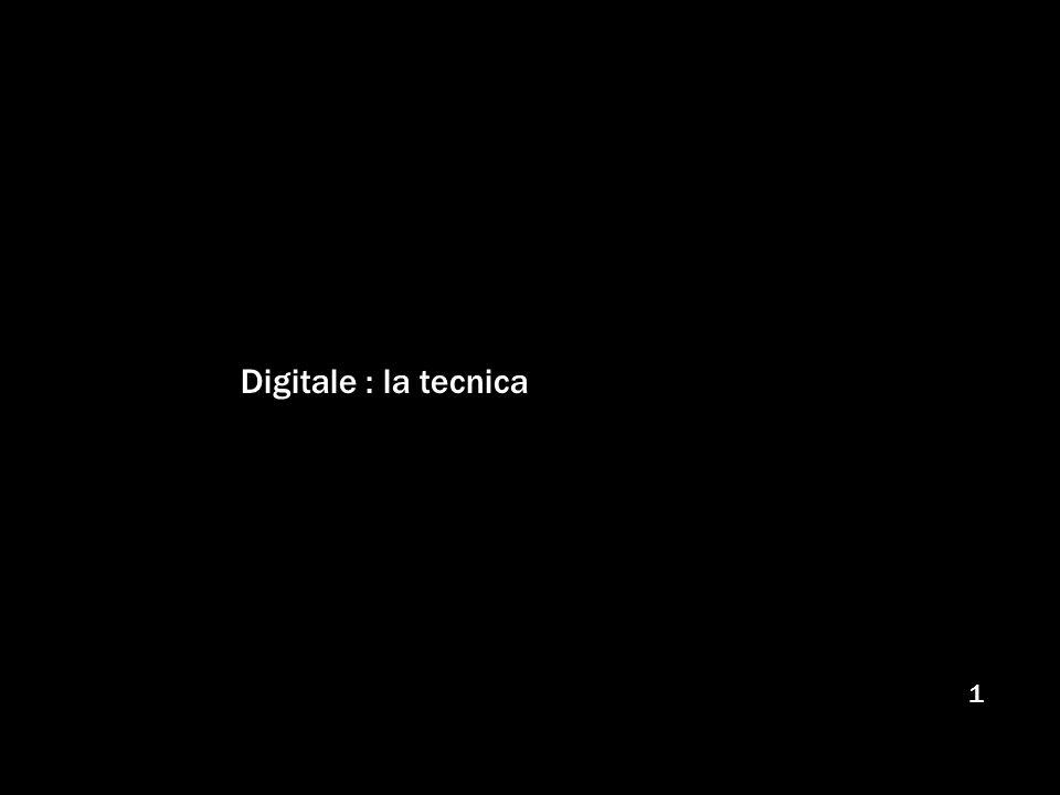 1 Digitale : la tecnica