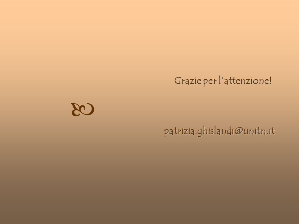 © Patrizia Ghislandi, Università di Trento 20 patrizia.ghislandi@unitn.it Grazie per lattenzione!