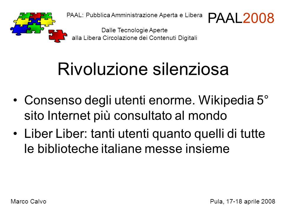 Rivoluzione silenziosa Consenso degli utenti enorme. Wikipedia 5° sito Internet più consultato al mondo Liber Liber: tanti utenti quanto quelli di tut