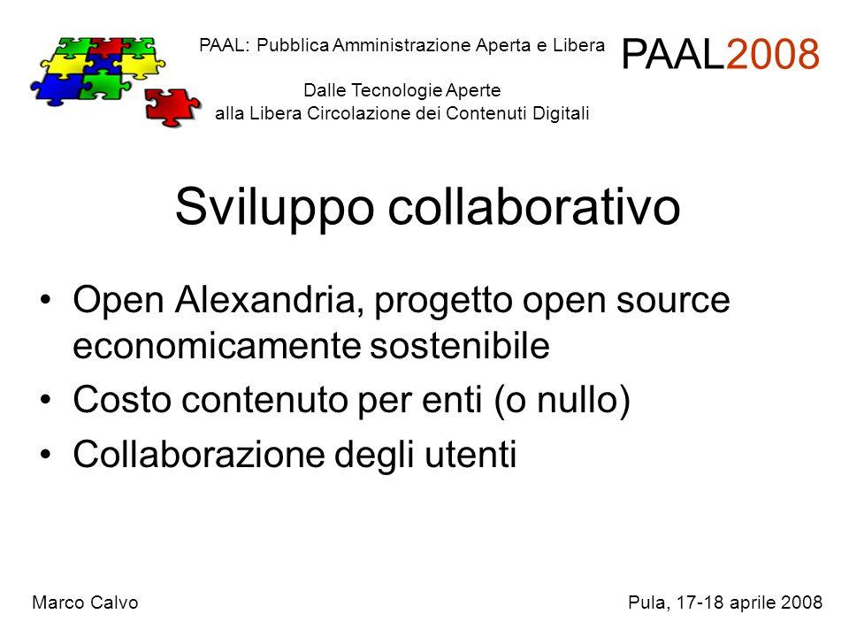 Sviluppo collaborativo Open Alexandria, progetto open source economicamente sostenibile Costo contenuto per enti (o nullo) Collaborazione degli utenti