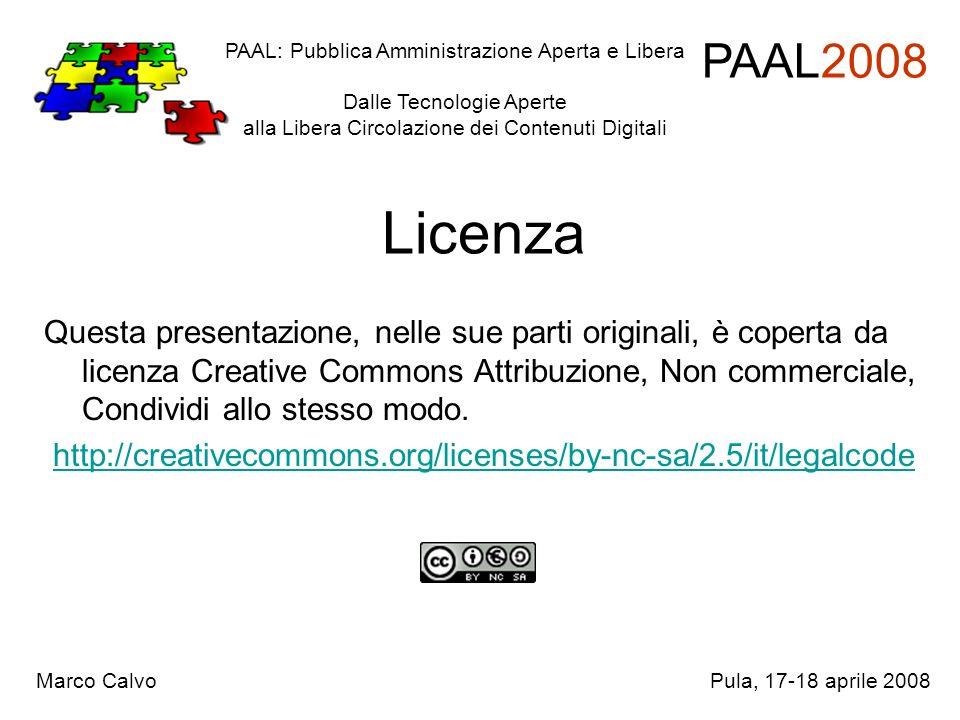 Licenza Questa presentazione, nelle sue parti originali, è coperta da licenza Creative Commons Attribuzione, Non commerciale, Condividi allo stesso m
