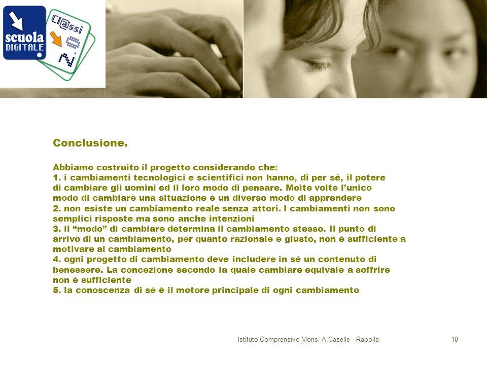 Istituto Comprensivo Mons. A.Caselle - Rapolla10 Conclusione.