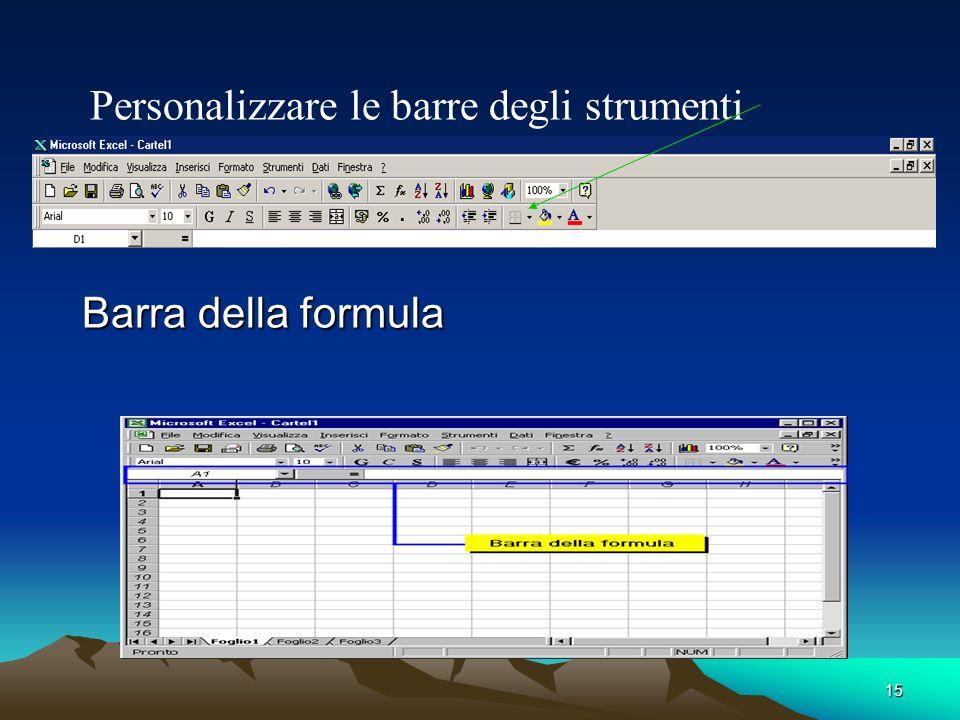 15 Barra della formula Personalizzare le barre degli strumenti