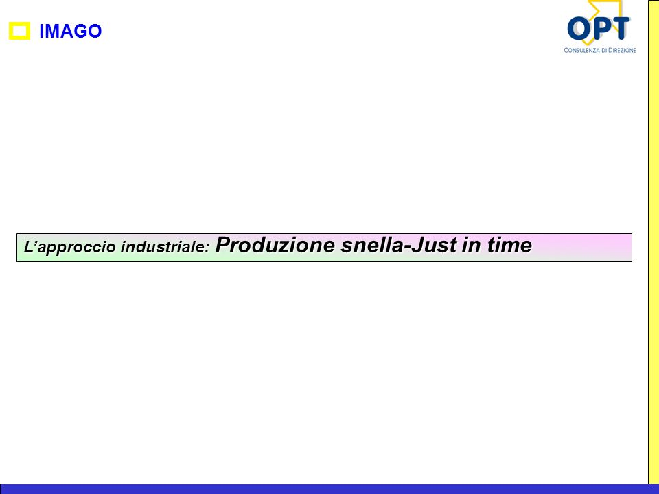 IMAGO Lapproccio industriale: Produzione snella-Just in time
