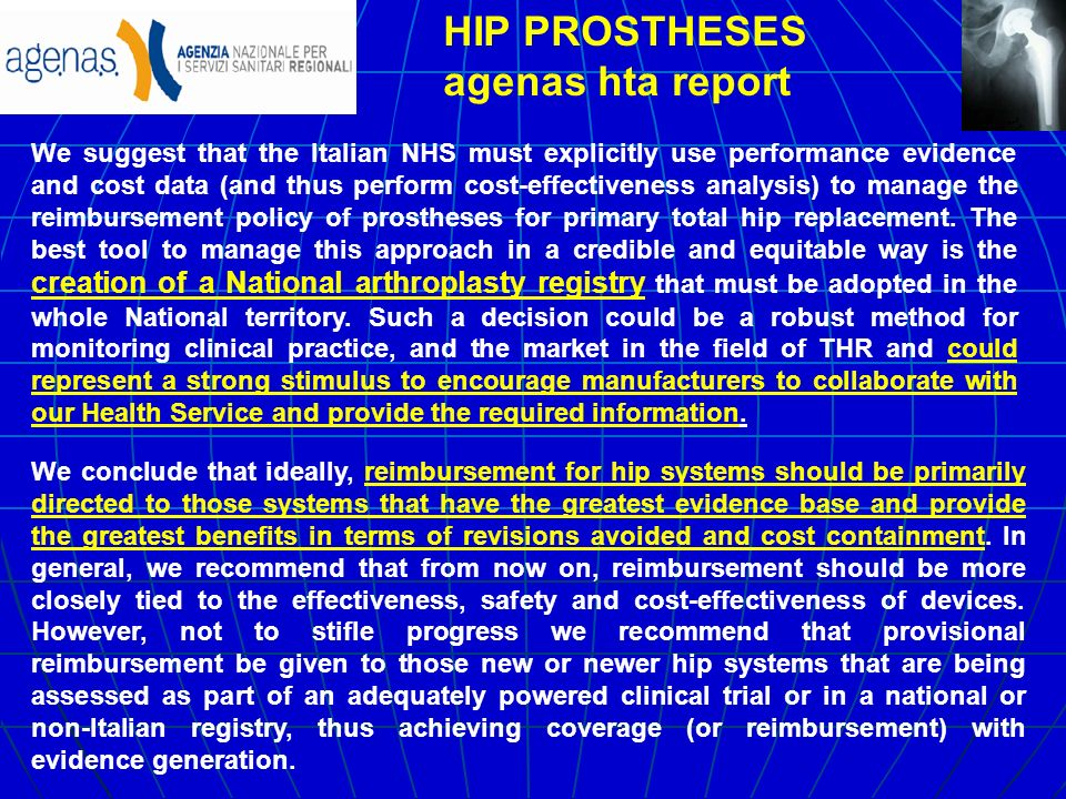 We suggest that the Italian NHS must explicitly use performance evidence and cost data (and thus perform cost-effectiveness analysis) to manage the re