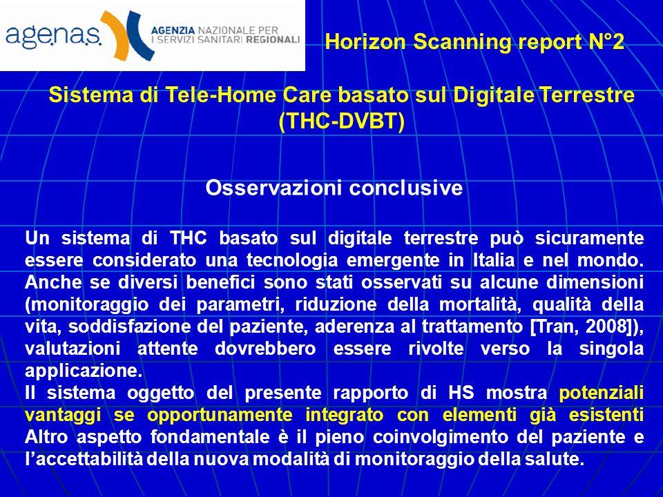 Horizon Scanning report N°2 Sistema di Tele-Home Care basato sul Digitale Terrestre (THC-DVBT) Osservazioni conclusive Un sistema di THC basato sul di